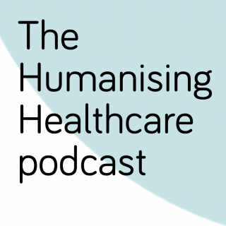 Humanising Healthcare podcast series